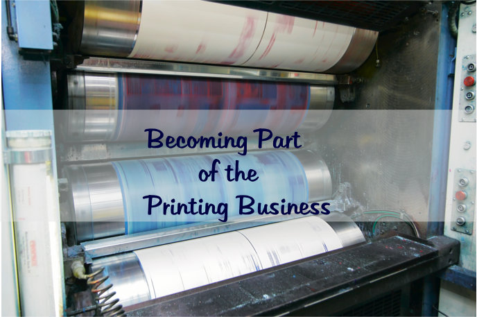 Becoming Part of the Printing Business